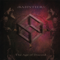 Bahntier - The Age Of Discord