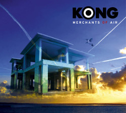 Kong - Merchants Of Air