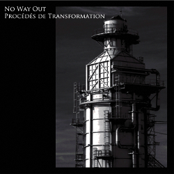 No Way Out - Procedes De Transformation