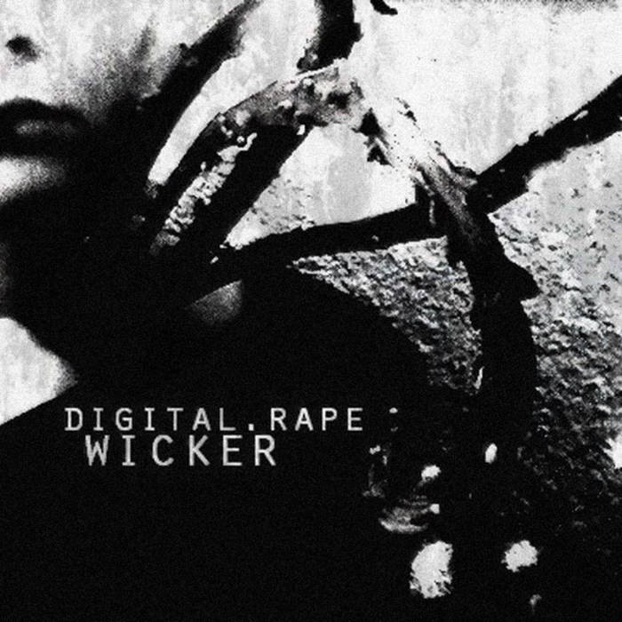 digital rape - wicker